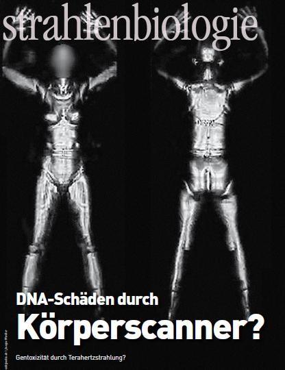 Strahlenbiologie Dna Schäden Durch Körperscanner Labormore
